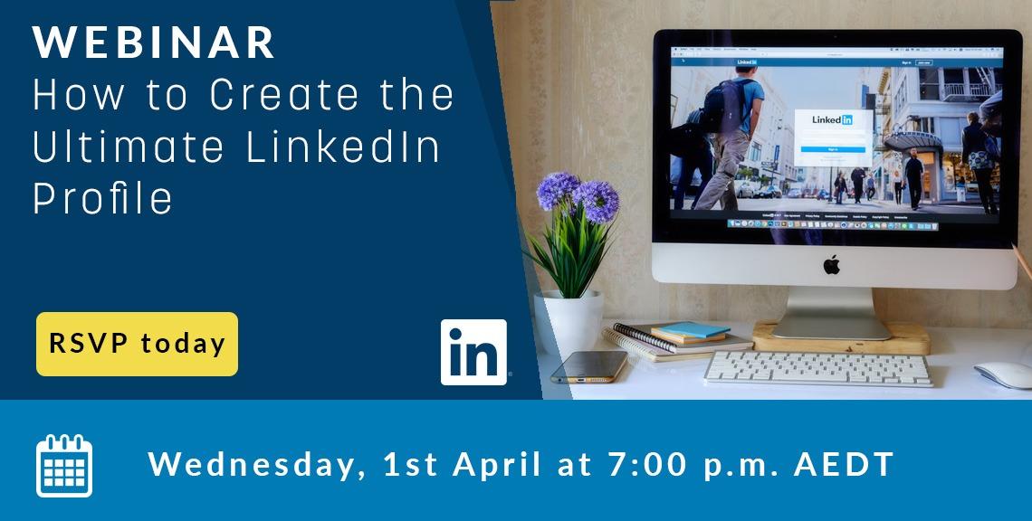 WEBINAR: How to Create the Ultimate LinkedIn Profile